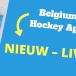 NIEUW! – Volg de score van de Eredivisiewedstrijden live via de Hockey Belgium app!